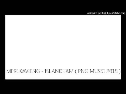 MERI KAVIENG - ISLAND JAM ( PNG MUSIC 2015 )