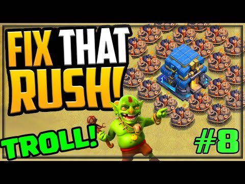 GEM, MAX, FIX That Rush and TROLL in Clash of Clans! Episode 8