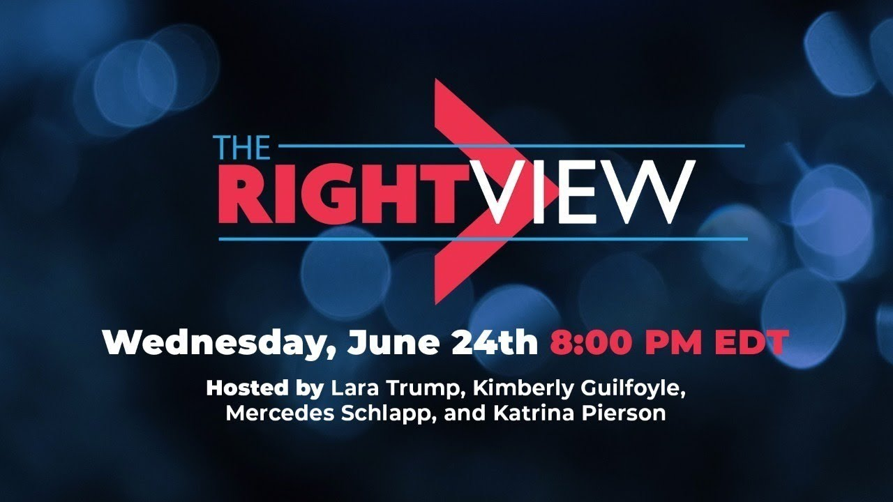 The Right View with Lara Trump, Katrina Pierson, Kimberly Guilfoyle, and Mercedes Schlapp!
