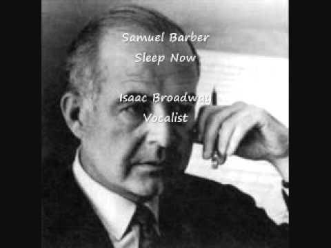 Samuel Barber - Sleep Now: Isaac Broadway