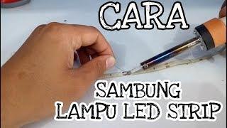 CARA MUDAH SAMBUNG LAMPU LED STRIP