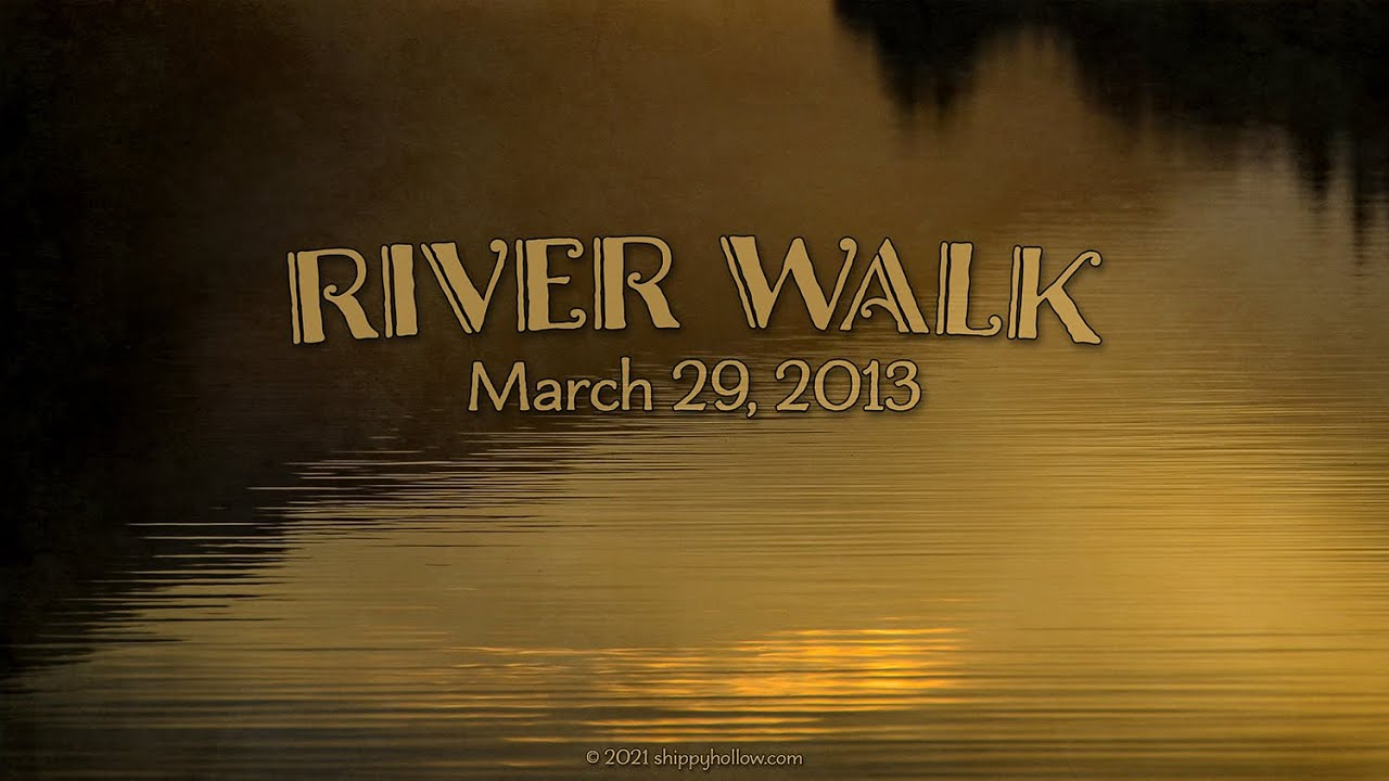 River Walk March 29, 2013