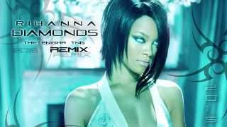 Rihanna - Diamonds (The Enigma TNG Remix)
