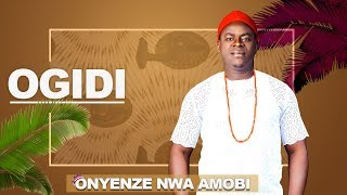Chief Onyenze Nwa Amobi OGIDI- Nigerian Highlife Music.mp3