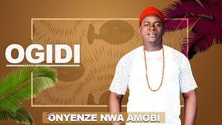 CHIEF ONYENZE NWA AMOBI  -  OGIDI- Nigerian Highlife Music