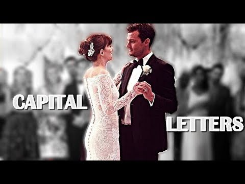 • Capital Letters || Christian & Anastasia [Fifty Shades Freed Soundtrack]