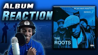 The Roots- Do You Want More ?!!!??! | Full Album Reaction | First Time Listen