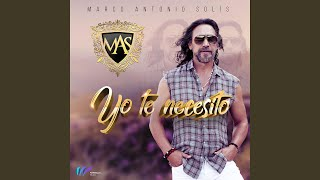 Video Yo Te Necesito Marco Antonio Solis