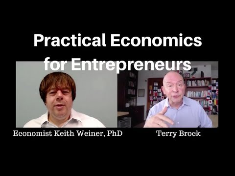Practical Economics for Entrepreneurs with Dr. Keith Weiner