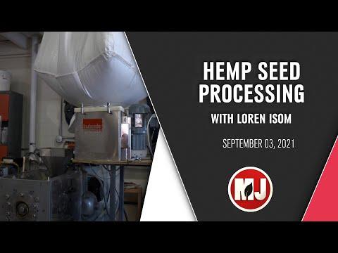 Hemp Seed Processing | Loren Isom & Eric Hurlock | September 03, 2021