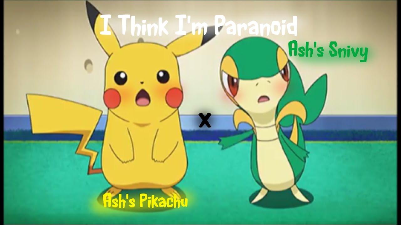 ashs snivy x ashs pikachu amv i think im paranoid