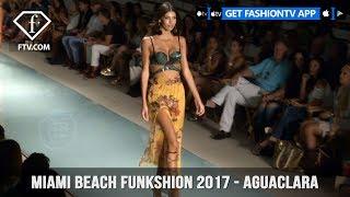 Miami Beach Funkshion 2017 - Aguaclara | FashionTV