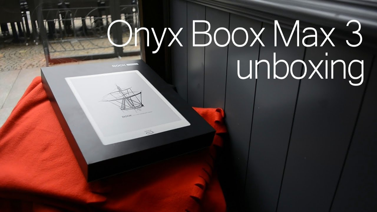 Onyx Boox Max 3- unboxing
