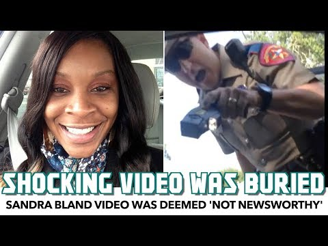 Shocking Sandra Bland Video Was Buried By News Network