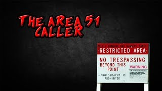 The Area 51 Caller - Real or Fake?