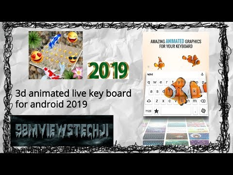 Best Animated || 3d Live Keyboard App || For Android 2019 Free Download