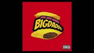 Supa Dupa Humble - Big Daddy Official Audio Prod Daz Lone