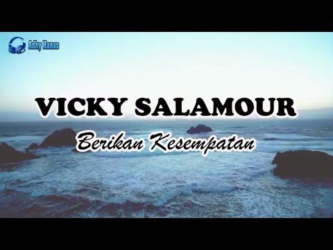 BERIKAN KESEMPATAN - Vicky Salamor (Video Lirik)