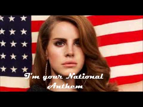 Lana Del Rey | National Anthem | Lyrics
