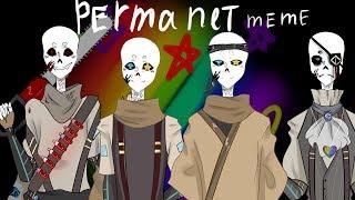 Permanent meme |Undertale AU|