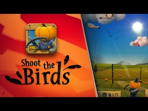 Shoot The Birds trailer by iDreams - a game for iOS, Android, Mac