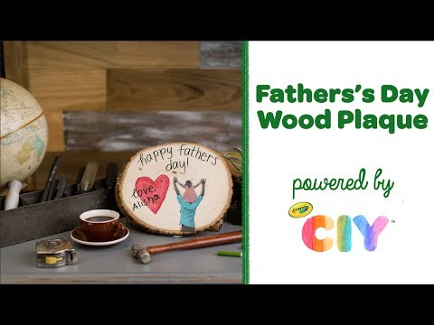 Crayola CIY: Create It Yourself - Father's Day DIY Wood Plaque
