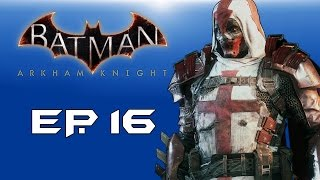 "Batman: Arkham Knight! ""Heir to the Cowl"" (Episode 16) Azrael!"