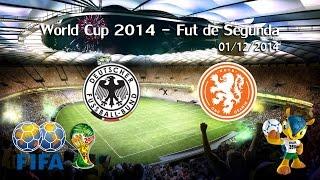 Campeonato World Cup Alemanha x Holanda