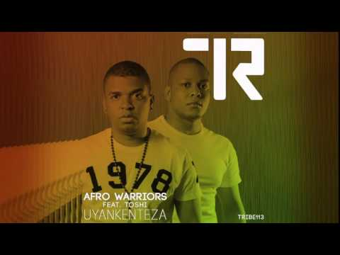 Uyankenteza - Afro Warriors feat. Toshi
