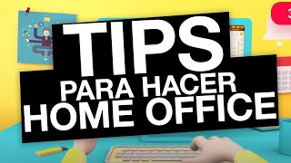 INCREMENTA LA PRODUCTIVIDAD -TIPS PARA HACER HOME OFFICE 2020