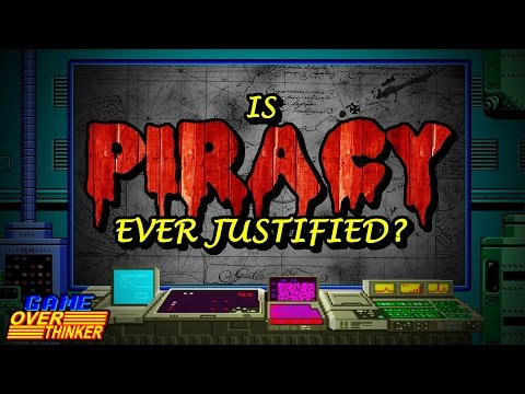Game OverThinker (Remastered) - IS PIRACY EVER JUSTIFIED?