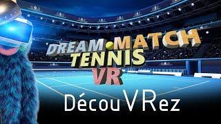 DécouVRez : DREAM MATCH TENNIS VR (PSVR) PS4 Pro | VR Singe