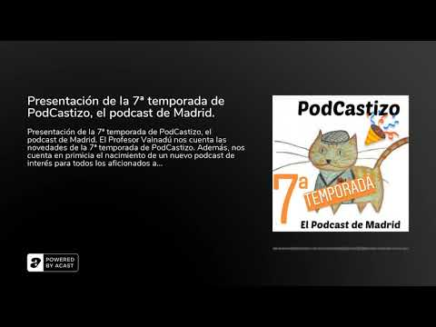 Presentación de la 7ª temporada de PodCastizo, el podcast de Madrid.