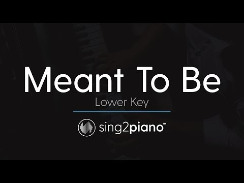 Meant To Be (LOWER Piano Karaoke) Bebe Rexha & Florida Georgia Line