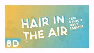 Baixar YERI X RENJUN X JENO X JAEMIN - HAIR IN THE AIR「 8D USE HEADPHONE 🎧 」