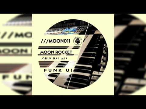 Moon Rocket - Funk U! (Original Mix)