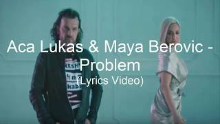 Aca Lukas & Maya Berovic  Problem (tekst/lyrics)
