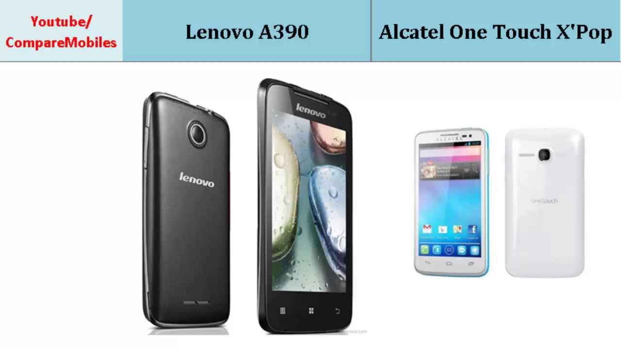 Lenovo A390 OR Alcatel One Touch X'Pop, differences, specifications
