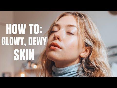 HOW TO GET DEWY, GLOWY SKIN