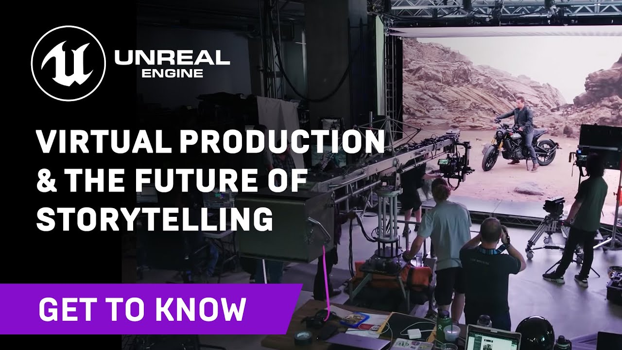 Virtual Production and the Future of Storytelling | Get to Know