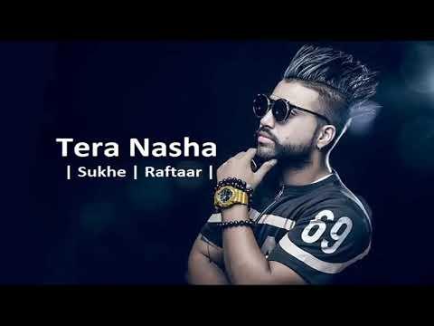 New song 2018 jara taswir+Tera Nasha  Sukhe Raftaar