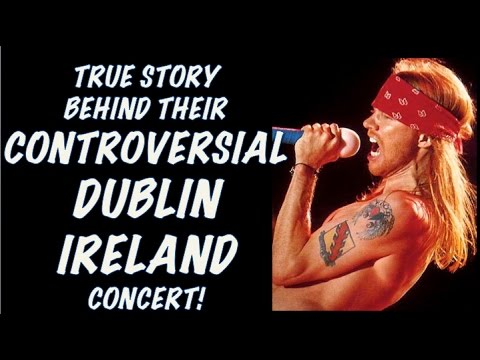 Guns N' Roses: The True Story Behind Their Controversial Dublin, Ireland Gig!