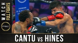 Cantu vs Hines Full Fight: August 24, 2019 - PBC on FS1