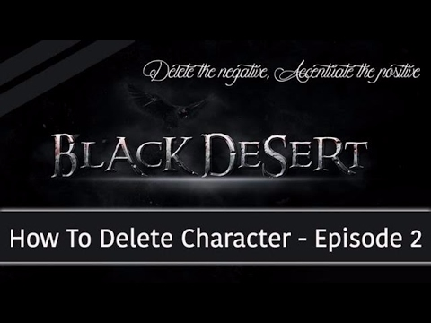 Black Desert Online ★ How To Delete Characters ★