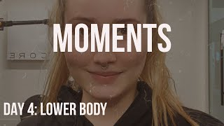 DAY 4 LOWER BODY: MOMENTS BY ANYA