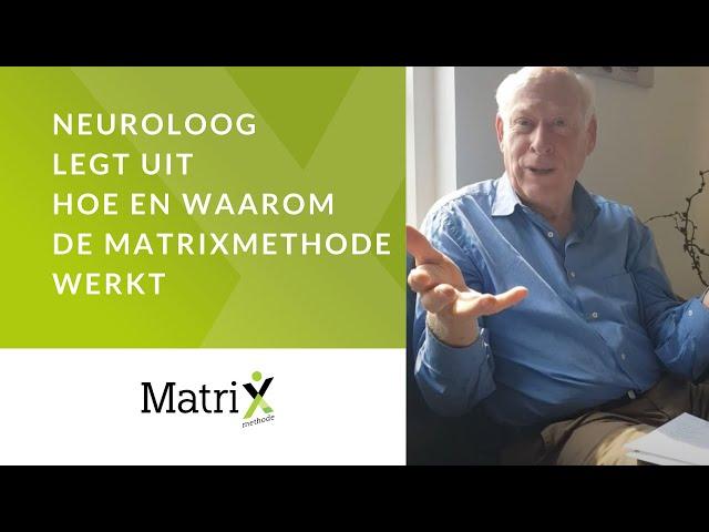 Neuroloog vertelt waarom de MatriXmethode werkt