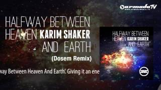Karim Shaker - Halfway Between Heaven And Earth (Dosem Remix)
