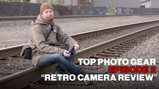 top photo gear episode 2 retro camera review fuji x e2 panasonic gx7 nikon df
