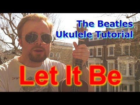 Let It Be - The Beatles - Ukulele Tutorial
