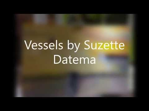 Vessels by Suzette Datema